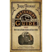 Jerry Thomas' Bartenders Guide by Jerry Thomas