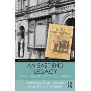 An East End Legacy by Colin Holmes