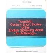 Twentieth Century Short Stories Of The English Speaking World An Anthology - Hertha Perez Irina Burlui Dumitru Dorobat