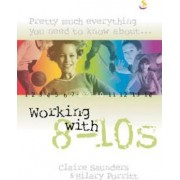 Pretty Much Everything You Need to Know About Working with 8-10s by Hilary Porritt