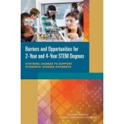 Barriers and Opportunities for 2-Year and 4-Year Stem Degrees: Systemic Change to Support Students' Diverse Pathways