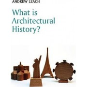 What is Architectural History? by Andrew Leach