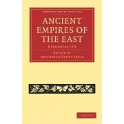 Ancient Empires of the East by Archibald Henry Sayce
