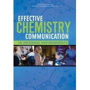 Effective Chemistry Communication in Informal Environments by Committee On Communicating Chemistry In Informal Settings