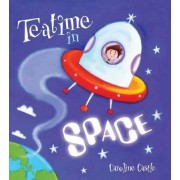 Storytime: Teatime in Space by Caroline Castle