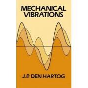 Mechanical Vibrations by J. P. Den Hartog