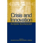 Crisis and Innovation in Asian Technology by William W. Keller