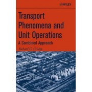 Transport Phenomena and Unit Operations by Richard G. Griskey
