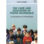 The Care and Education of Young Bilinguals by Colin Baker