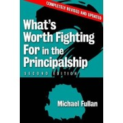 What's Worth Fighting for in the Principalship? by Michael Fullan