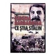 Enigma Barbarossa. Ce ştia Stalin