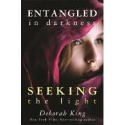 Entangled in Darkness by Deborah King