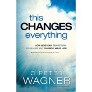 This Changes Everything by C Peter Wagner