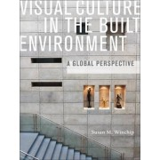 Visual Culture in the Built Environment by Susan M. Winchip