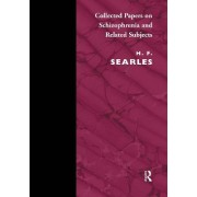 Collected Papers on Schizophrenia and Related Subjects by Harold F. Searles