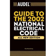 Audel Guide to the 2002 National Electrical Code by Jacob Rosenberg