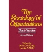 The Sociology of Organizations by Oscar Grusky