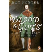 Blood and Guts by Roy Porter