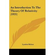 An Introduction to the Theory of Relativity (1921) by Lyndon Bolton