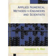 Applied Numerical Methods for Engineers and Scientists by Singiresu S. Rao