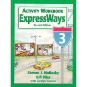 ExpressWays 3 Activity Workbook by Steven J. Molinsky