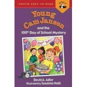 Young Cam Jansen and the 100th Day of School Mystery by David A Adler