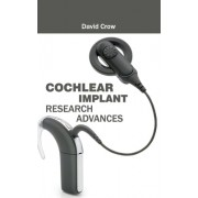 Cochlear Implant Research Advances