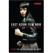 East Asian Film Noir by Chi-Yun Shin