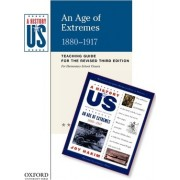 An Age of Extremes Elementary Grades Teaching Guide, a History of Us by Joy Hakim