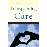 Transplanting Care: Shifting Commitments in Health and Care in the United States
