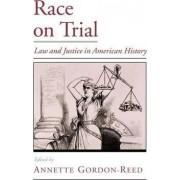 Race on Trial by Annette Gordon-Reed
