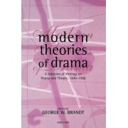 Modern Theories of Drama by George W. Brandt