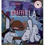 Graffiti L.A. by Steve Grody