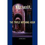 The Triple Witching Hour by David R. Roell
