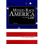 Mixed Race America and the Law by Kevin R. Johnson