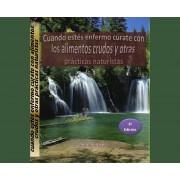 Libro cuando estés enfermo cúrate con los alimentos crudos y otras prácticas naturistas