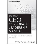 The New CEO Corporate Leadership Manual by Steven M. Bragg