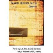 Pensees Diverses Sur La Comete, Tome II by Pierre Bayle