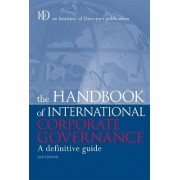The Handbook of International Corporate Governance by Institute of Directors