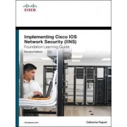 Implementing Cisco IOS Network Security (IINS 640-554) Foundation Learning Guide by Catherine Paquet