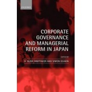Corporate Governance and Managerial Reform in Japan by Director for the Institute for Technology Enterprise and Competitiveness and Professor D Hugh Whittaker