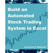 Build an Automated Stock Trading System in Excel by Lawrence H Klamecki
