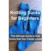 Knitting Socks for Beginners by Sharon Eid