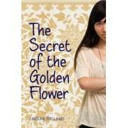 The Secret of the Golden Flower by Caroline Stellings