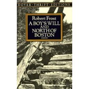 A Boy's Will / North of Boston by Robert Frost