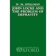 John Locke and the Problem of Depravity by W. M. Spellman