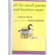 All the Small Poems and Fourteen More by Lecturer in French Valerie Worth