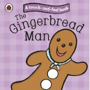 The Gingerbread Man: Ladybird Touch and Feel Fairy Tales by Ladybird