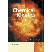 An Introduction to Chemical Kinetics by Margaret Robson Wright