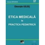 Etica Medicala In Practica Pediatrica - Gheorghe Goldis
